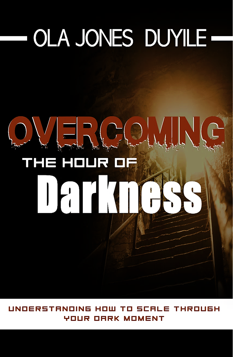 OVERCOMMING THE HOUR OF DARKNESS